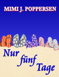 Mimi J. Poppersen Nur fünf Tage