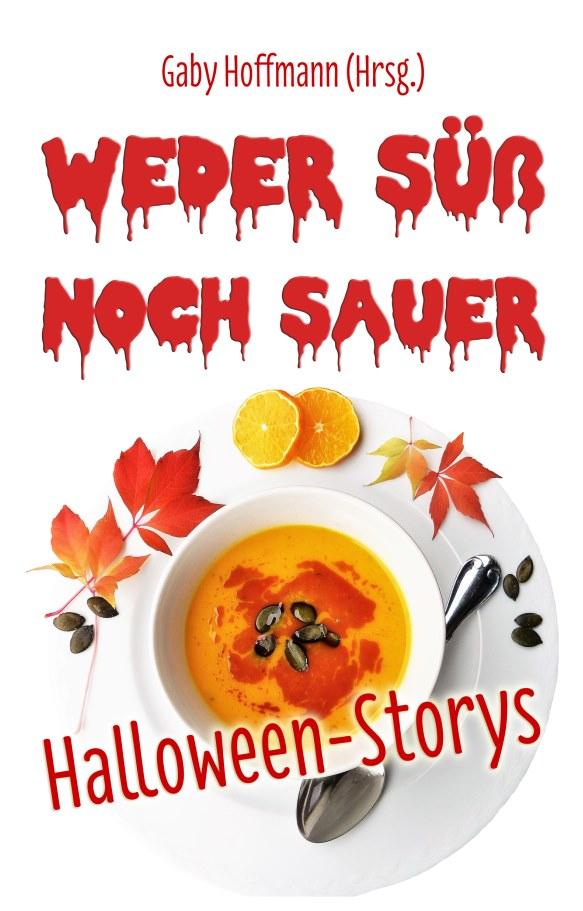 Cover | Weder süß noch sauer | Halloween-Geschichten| Media-Agentur Gaby Hoffmann